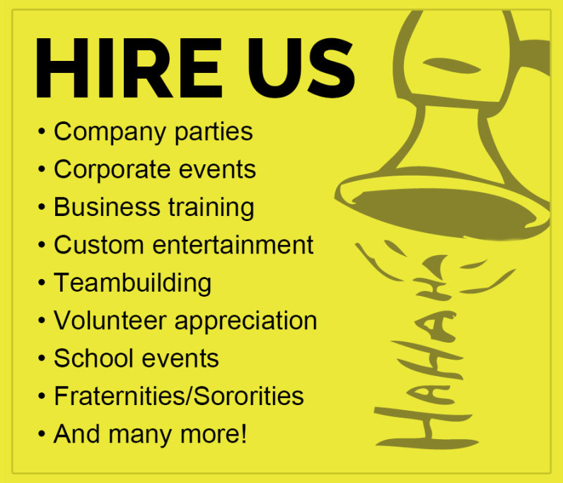 Improv Comedy for Hire at your Company Parties, Corporate Events, Teambuilding and more.
